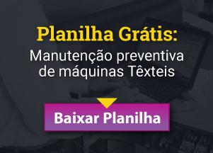 Manutenção preventiva de máquinas Têxteis