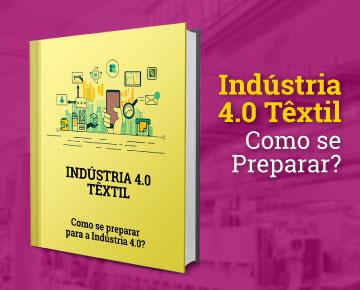 Indústria 4.0 Têxtil - Como se Preparar?